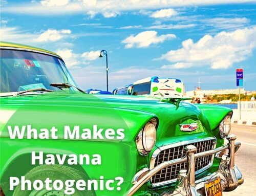 What makes Havana the most photogenic city on earth?