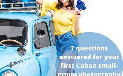 7 questions answered for your first Cuban small-group photography holiday